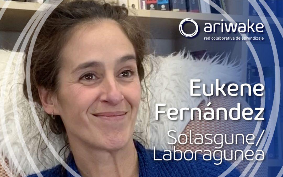 """Eukene Fernández: """"¿Qué cosas colaboran para que la vida sea fácil?"""""""
