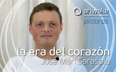 "Píldora – Jose Mari Sarasola: ""La era del corazón"""
